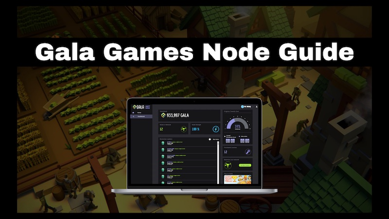 Gala Games Node Guide - Earn Cryptocurrency and NFTs for Town Star and Mirandus